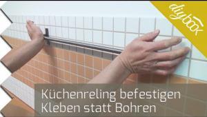 Embedded thumbnail for Kleben statt Bohren - Küchenreling ohne Bohren befestigen